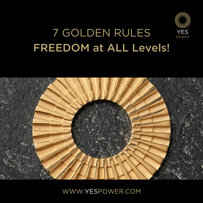 7 Golden Rules Freedom at all levels